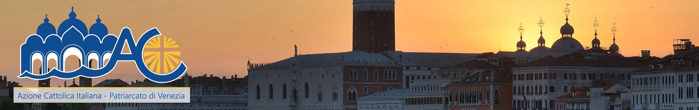 AZIONE CATTOLICA ITALIANA – PATRIARCATO DI VENEZIA